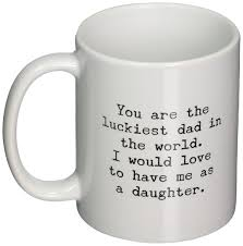 amazon com funny mug for dad you are the luckiest dad in the