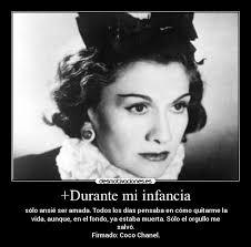 Coco Chanel Meme - durante mi infancia desmotivaciones