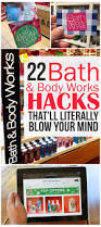 22 bath u0026 body works hacks that u0027ll blow your mind the krazy