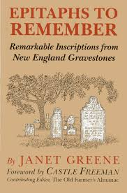 epitaphs to remember remarkable inscriptions from new england