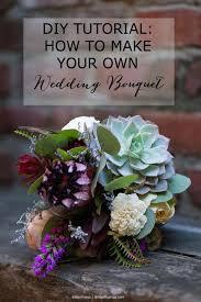 How To Make Wedding Bouquet Diy Tutorial How To Make Your Own Bohemian Wedding Bouquet Weddbook