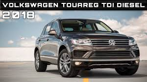 Volkswagen Gte Price 2018 Volkswagen Touareg Tdi Diesel Review Rendered Price Specs