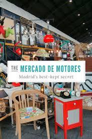 Best Kept Secret Furniture by Madrid U0027s Best Kept Secret The Mercado De Motores Helen On Her