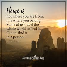 Home Is Quotes by Home Is Not Where You Are From It Is Where You Belong Some Of Us