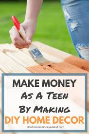 how to make money from diy home decor for teens