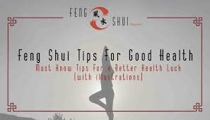 must read feng shui tips for good health with illustrations must read feng shui tips for good health with illustrations feng shui beginner