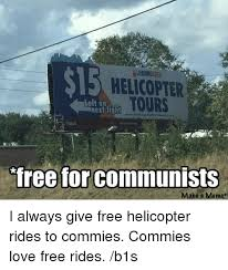 Make A Meme For Free - 15 helicopter tours left on next light free for communists make a