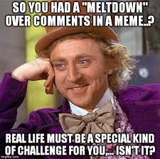 Memes In Real Life - creepy condescending wonka meme imgflip