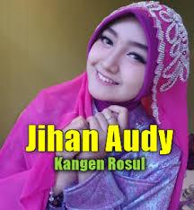 download mp3 dangdut religi terbaru download lagu jihan audy kangen rosul mp3 5 54mb single religi