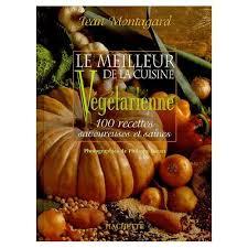 meilleur livre cuisine vegetarienne le meilleur de la cuisine végétarienne de philippe barret format broché