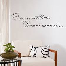 aliexpress com buy dream until your dreams come true wall