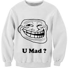 Meme U Mad - face meme u mad sweatshirt