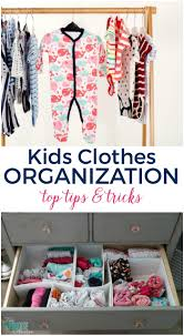 kids organization top 5 tips for kids clothes organization day 28 30 days to less