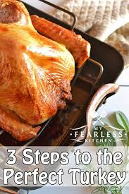 3 steps to the turkey my fearless kitchen