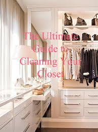 Cleaning Out Your Wardrobe by The Ultimate Guide To Cleaning Out Your Closet Diary Of A Chic