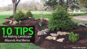 10 tips to build a berm and landscaping mounds