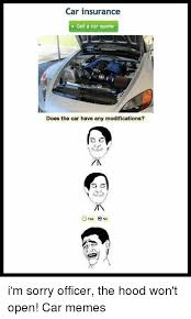 Car Insurance Meme - car insurance get a car quote does the car have any modifications o
