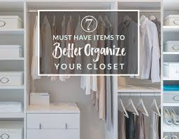 7 must have items to better organize your closet