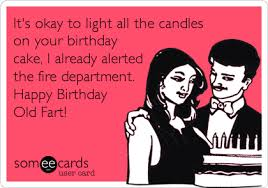 Old Fart Meme - happy birthday old fart ecard happy birthday old fart funny