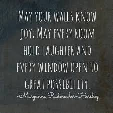 may your walls know joy may every room hold laughter and every