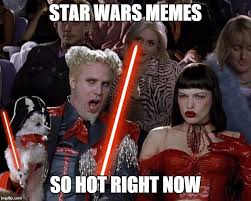 Star War Memes - 30 most funny star war memes that will make you laugh