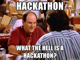 What The Hell Is A Meme - hackathon what the hell is a hackathon george costanza meme