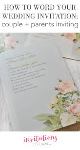 in wedding invitations how to word your wedding invitations parents inviting