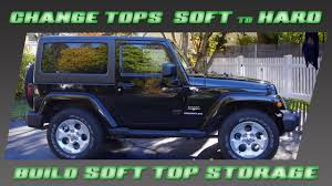 jeep wrangler storage change soft to hard top and build soft top storage youtube