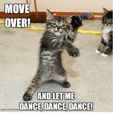 Dance Meme - move over and let me dance dance dance caption by kittyworks