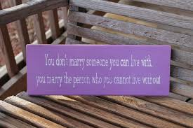 wedding quotes on wood wood sign don t someone you can live with you