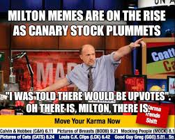 Milton Meme - milton memes are on the rise as canary stock plummets i was told