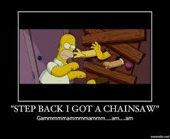 Chainsaw Meme - i got a chainsaw meme by zacrules101 memedroid