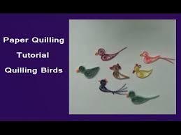 paper quilling birds tutorial paper quilled birds youtube