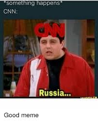 Cnn Meme - something happens cnn russia good meme meme on sizzle