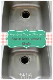 Cheap Stainless Steel Sinks Kitchen by Best 25 Clean Stainless Sink Ideas On Pinterest Stainless Steel