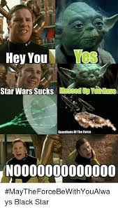 You Suck Memes - 25 best memes about star wars suck star wars suck memes