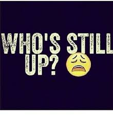 Who Still Up Meme - who s still up meme on me me