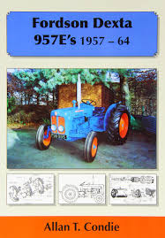 fordson dexta 957e u0027s 1957 64 amazon co uk allan t condie