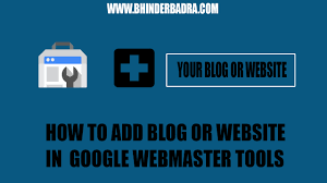 how to add blog or website in google webmaster tools