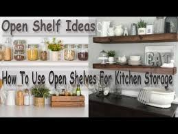 how to organize open kitchen cabinets kitchen organizing open shelf kitchen ideas use open shelves for kitchen storage