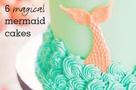 mermaid cakes 6 magical mermaid cakes guaranteed to make a splash