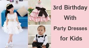 special 3rd birthday with best party dresses for kids