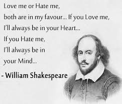 Shakespeare Lyrics Meme - love me or hate me both are in my favour did william