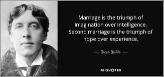 wedding quotes oscar wilde oscar wilde quote marriage is the triumph of imagination