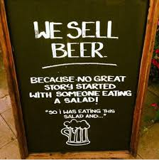 Funny Beer Memes - we sell beer because no great story started with someone eating a