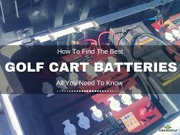 best golf cart batteries and chargers a complete buying guide