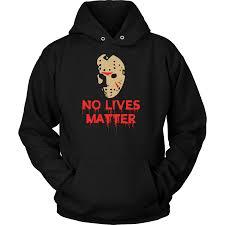 no halloween halloween no lives matter unisex hoodie t shirt tl00730ho