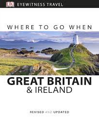 great britain and ireland where to go when by dk penguin books