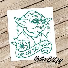 Star Wars Room Decor Etsy by Yoda Do Or Do Not Star Wars Tattoo Style Decal Sticker