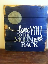 Diy Home Decor Signs by Love You To The Moon And Back 13w X14h Handpainted By Ottcreatives